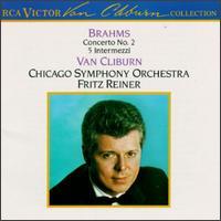 Brahms: Concerto No. 2; 5 Intermezzi - Van Cliburn (piano); Chicago Symphony Orchestra; Fritz Reiner (conductor)