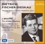 Brahms: Die schöne Magelone; Nachwandler; Von ewiger Liebe; Waldeseinsamkeit