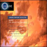Brahms: Ein Deutsches Requiem - David Wilson-Johnson (baritone); Harolyn Blackwell (soprano); London Symphony Chorus (choir, chorus);...