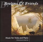 Brahms & Friends: Music for Viola and Piano