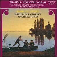 Brahms: Horn Trio Op.40; Koechlin: Quatre Petites Pieces; Banks: Horntrio -