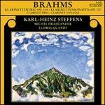 Brahms: Klarinettentrio Op. 114; Klarinettensonaten Op. 120