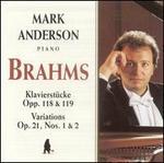 Brahms: Klavierstücke Opp. 118 & 119; Variations Op. 21, Nos. 1 & 2