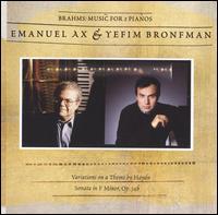 Brahms: Music for 2 Pianos - Emanuel Ax (piano); Yefim Bronfman (piano)