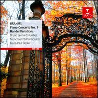 Brahms: Piano Concerto No.1; Handel Variations - Bruno-Leonardo Gelber (piano); Münchner Philharmoniker; Franz-Paul Decker (conductor)