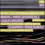 Brahms: Piano Concerto No. 1; Violin Concerto; Schumann: Piano Quartet