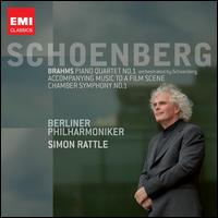 Brahms: Piano Quartet No. 1; Schoenberg: Accompanying Music to a Film Scene; Chamber Symphony No. 1 - Berlin Philharmonic Orchestra; Simon Rattle (conductor)