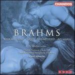 Brahms: Schicksalslied; Nänie; Triumphlied; Ave Maria