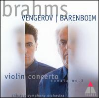 Brahms: Violin Concerto; Violin Sonata No.3 - Daniel Barenboim (piano); Maxim Vengerov (violin); Chicago Symphony Orchestra; Daniel Barenboim (conductor)