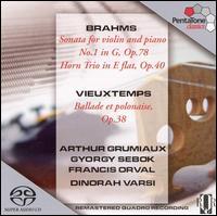 Brahms: Violin Sonata No. 1, Op. 78; Horn Trio, Op. 40; Vieuxtemps: Ballade et polonaise, Op. 38  - Arthur Grumiaux (violin); Dinorah Varsi (piano); Francis Orval (horn); György Sebök (piano)