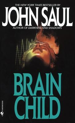 Brain Child - Saul, John