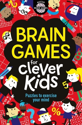 Brain Games For Clever Kids - Moore, Gareth, B.Sc, M.Phil, Ph.D