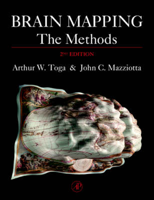 Brain Mapping: The Methods - Toga, Arthur W, and Mazziotta, John C, M.D., Ph.D.