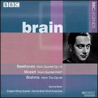 Brain Plays Beethoven, Mozart & Brahms - Dennis Brain (french horn); Dennis Brain Wind Ensemble; English String Quartet