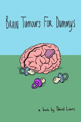 Brain Tumours for Dummys - Lewis, Daniel