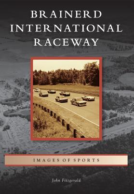 Brainerd International Raceway Book By Dr John Fitzgerald