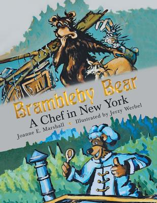 Brambleby Bear: A Chef in New York - Marshall, Joanne E