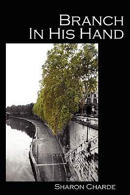 Branch in His Hand - Charde, Sharon