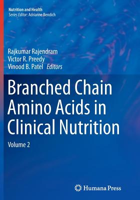 Branched Chain Amino Acids in Clinical Nutrition: Volume 2 - Rajendram, Rajkumar (Editor)
