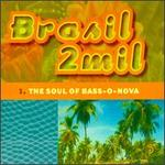 Brasil 2Mil: The Soul of Bass-O-Nova