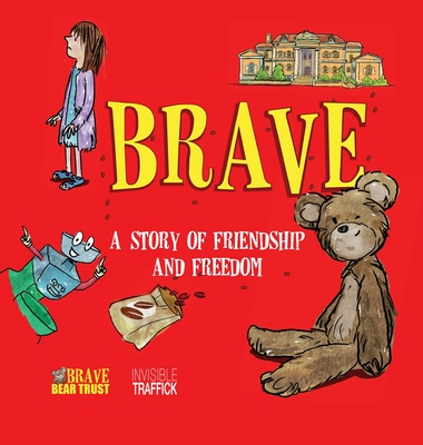 Brave: A Story of Friendship and Freedom - Brave Bear Trust