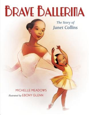 Brave Ballerina: The Story of Janet Collins - Meadows, Michelle