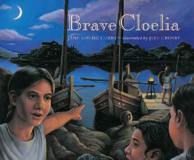 Brave Cloelia - Curry, Jane Louise, PH.D.