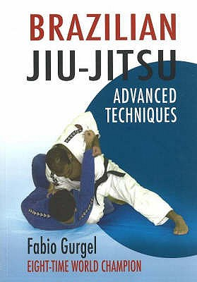 Brazilian Jiu-Jitsu: Advanced Techniques - Amaral, Duca Gurgel do Amaral