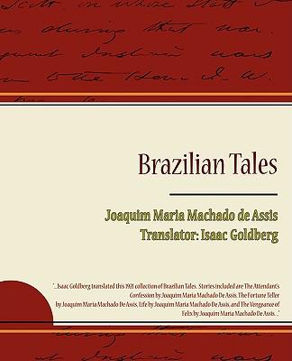 Brazilian Tales - De Assis, Joaquim Maria Machado