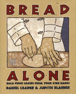 Bread Alone: Bold Fresh - Leader, Daniel