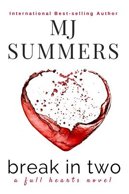 Break in Two - Summers, M J