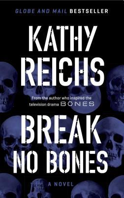 Break No Bones - Reichs, Kathy