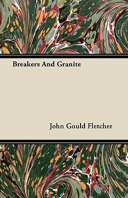 Breakers And Granite - Fletcher, John Gould