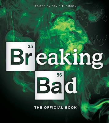 Breaking Bad: The Official Book - Thomson, David, Mr. (Editor)