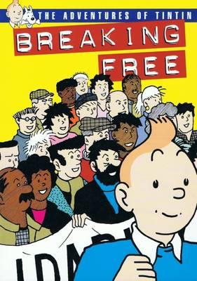 Breaking Free: The Adventures of Tintin - Daniels, J