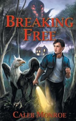 Breaking Free - Monroe, Caleb