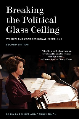 Breaking the Political Glass Ceiling: Women and Congressional Elections - Palmer, Barbara