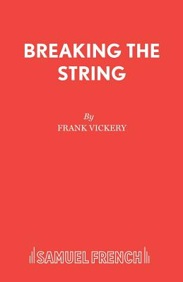 Breaking the String - Vickery, Frank