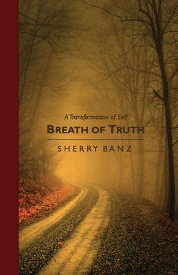 Breath of Truth - Banz, Sherry
