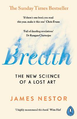 Breath: The New Science of a Lost Art - Nestor, James