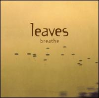 Breathe - The Leaves