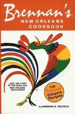 Brennan's New Orleans Cookbook - Deutsch, Hermann B, and Stanforth, Deirdra