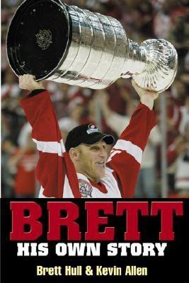 Brett: His Own Story - Allen, Kevin, and Hull, Brett