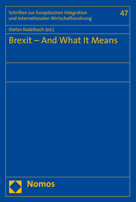 Brexit - And What It Means - Kadelbach, Stefan (Editor)