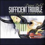 Brian Belet: Sufficient Trouble