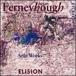 Brian Ferneyhough: Solo Works