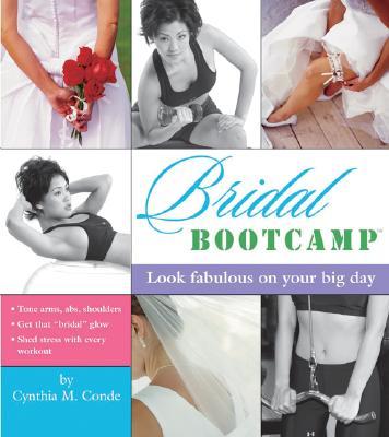 Bridal Bootcamp - Conde, Cynthia
