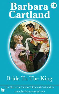 Bride to the King - Cartland, Barbara