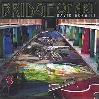 Bridge of Art - David Boswell