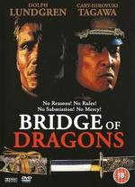 Bridge of Dragons - Isaac Florentine